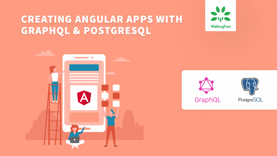 Creating Angular apps with Graphql & Postgresql - WalkingTree
