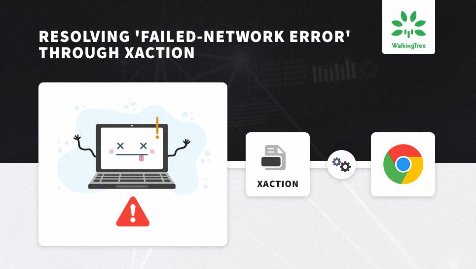 Resolving Failed-Network Error Through Xaction - WalkingTree