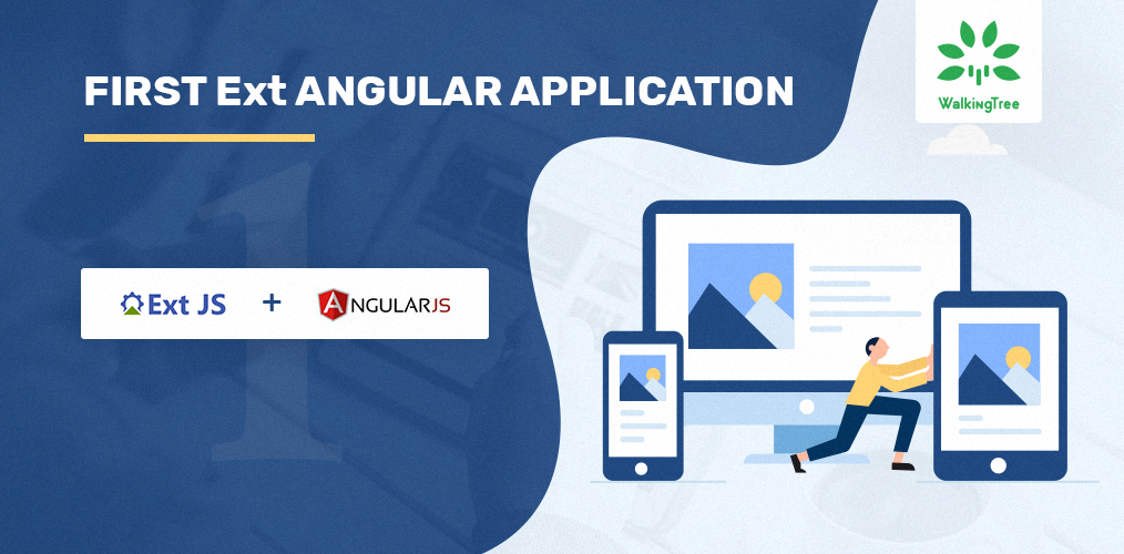 First Ext Angular Application - WalkingTree Technologies Blog