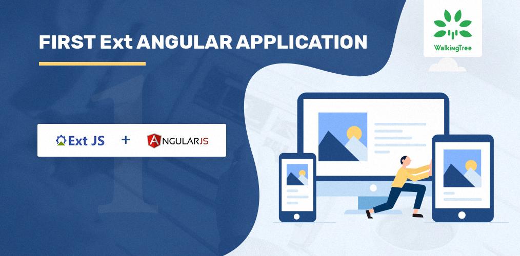 First Ext Angular Application - WalkingTree Technologies