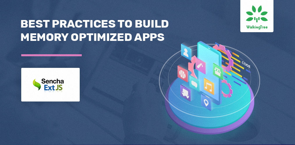 Best Practices to Build Memory Optimized Apps - WalkingTree Technologies Blog