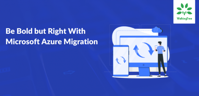 Be Bold but Right With Microsoft Azure Migration(8)