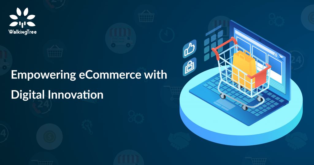 Empowering eCommerce with Digital Innovation