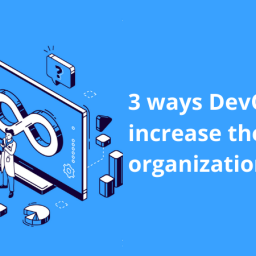 3 ways DevOps can increase the value of organizational data
