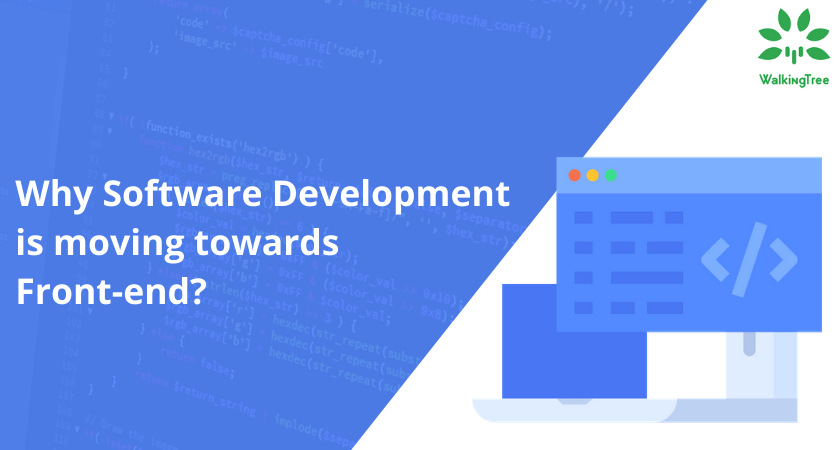 Why Software Development is moving towards Front-end?