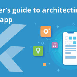 A beginner's guide to architecting a Flutter app