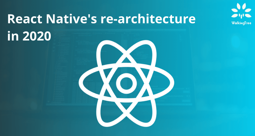 React Native's re-architecture in 2020