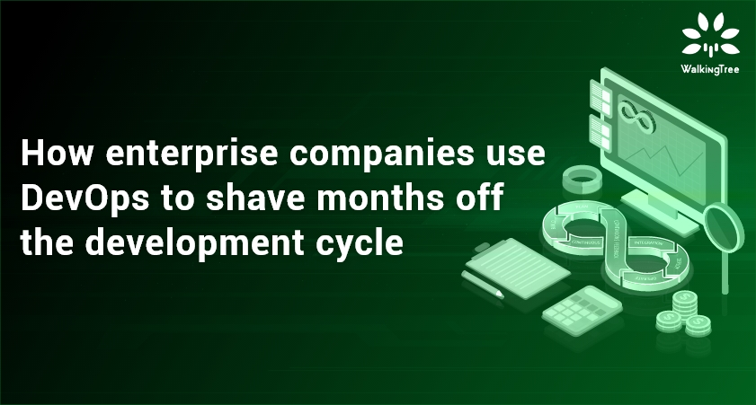 How enterprise companies use DevOps to shave months off the development cycle