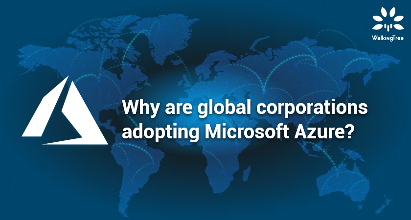 Why are global corporations adopting Microsoft Azure?