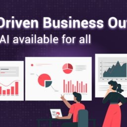 Data-Driven Business Outcome - Making AI Available for All