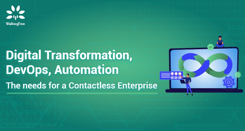 Digital Transformation, DevOps, Automation The needs for a Contactless Enterprise