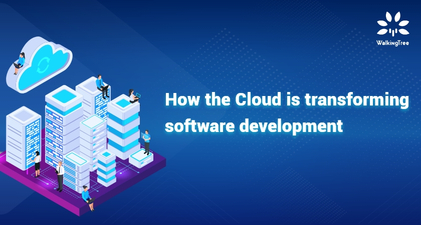 How the Cloud is transforming software development