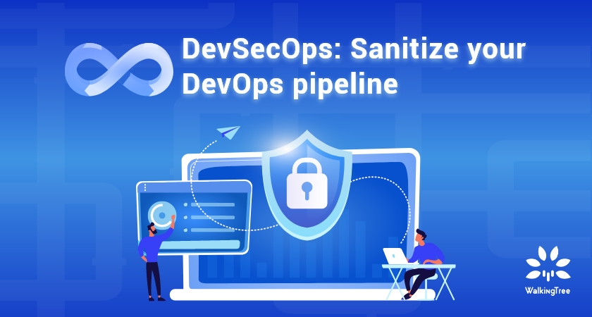 DevSecOps:‌ ‌Sanitize‌ ‌your‌ ‌DevOps‌ ‌pipeline