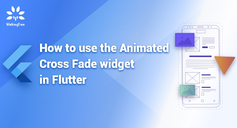 How to use the Animated Cross Fade widget in Flutter