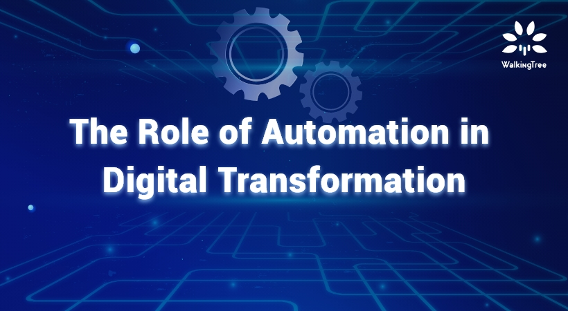 The Role of Automation in Digital Transformation