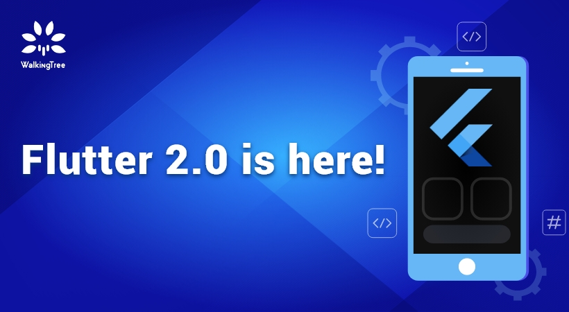 Flutter 2.0 is here!
