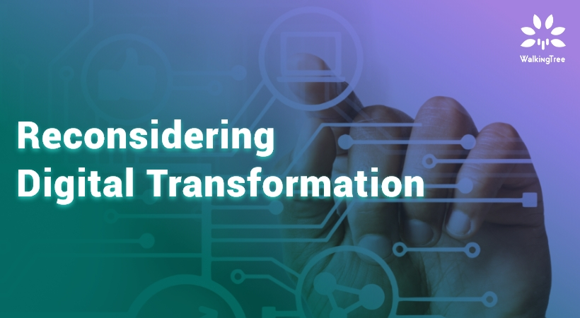Reconsidering digital transformation