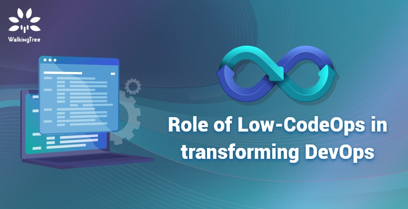 Role of Low-CodeOps in transforming DevOps