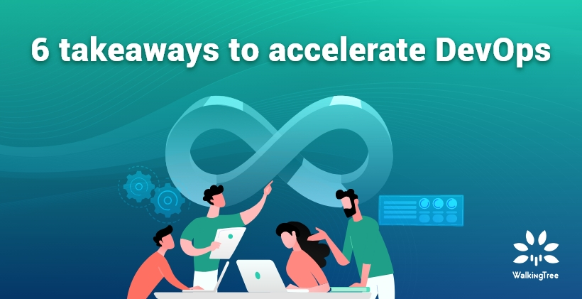 6 takeaways to accelerate DevOps