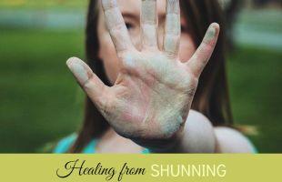 Healing from Shunning