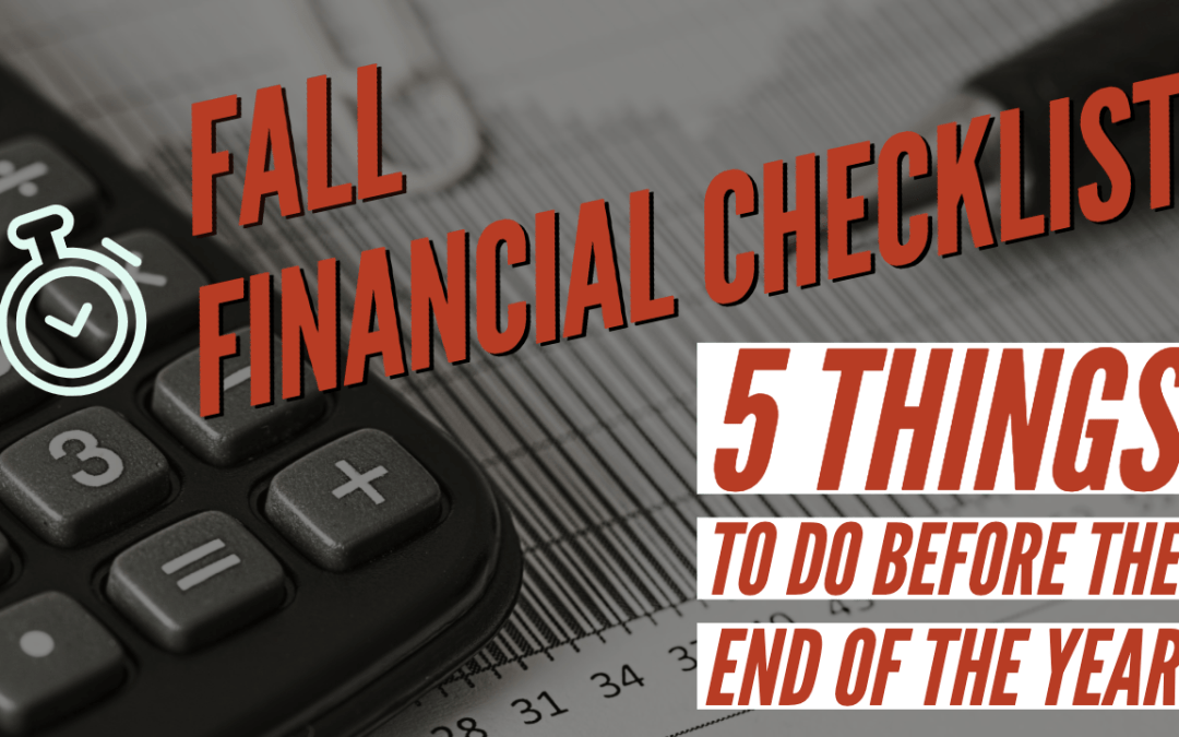 5 Financial Things You Should Do Before the End of the Year