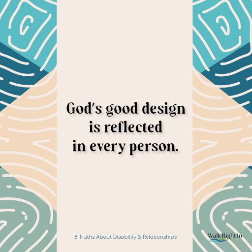 God's good design is reflected in every person.