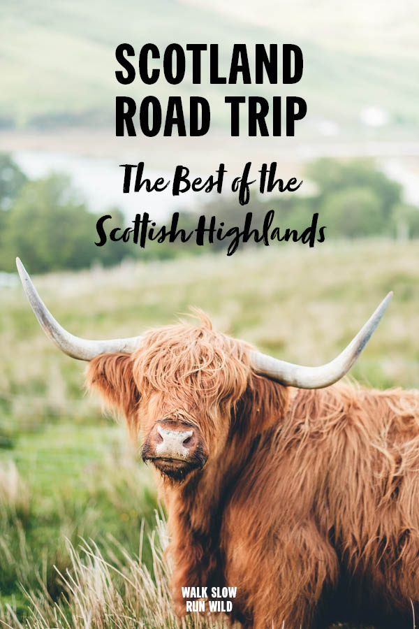 Scotland Road Trip The Best of the Scottish Highlands Pinterest2