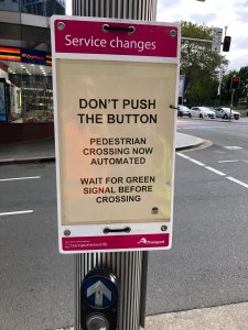 Service Changes Don't Push the Button Pedestrian Crossing Now Automated Wait for Green Signal Before Crossing For More Information transportnsw.info