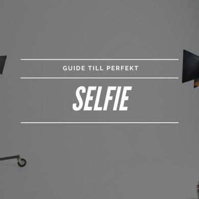 Guide till den perfekta selfien