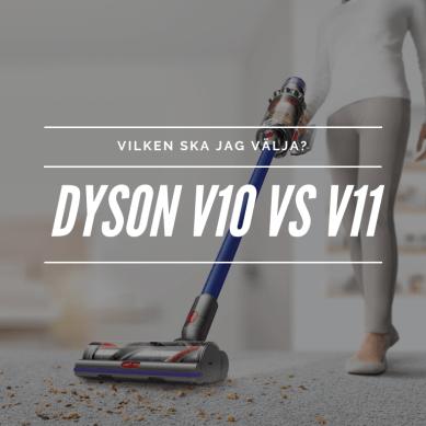 Vad är skillnaden på Dyson V10 och V11?
