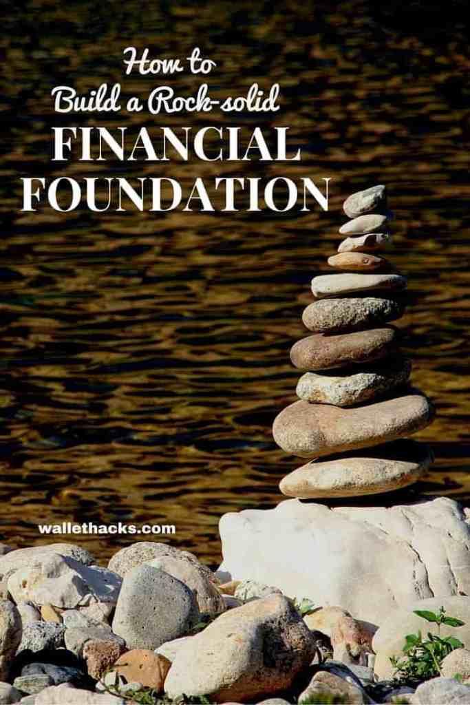 Building A Rock Solid Financial Foundatio