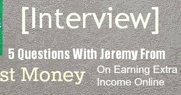 [Interview] 5 Questions With Jeremy From Modest Money