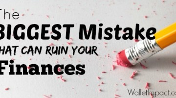The Biggest Mistake That Can Ruin Your Finances