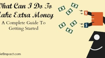 What Can I Do To Make Extra Money: A Complete Guide To Getting Started