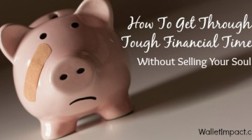 How To Get Through Tough Financial Times Without Selling Your Soul