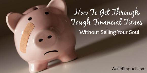 how to get through tough financial times