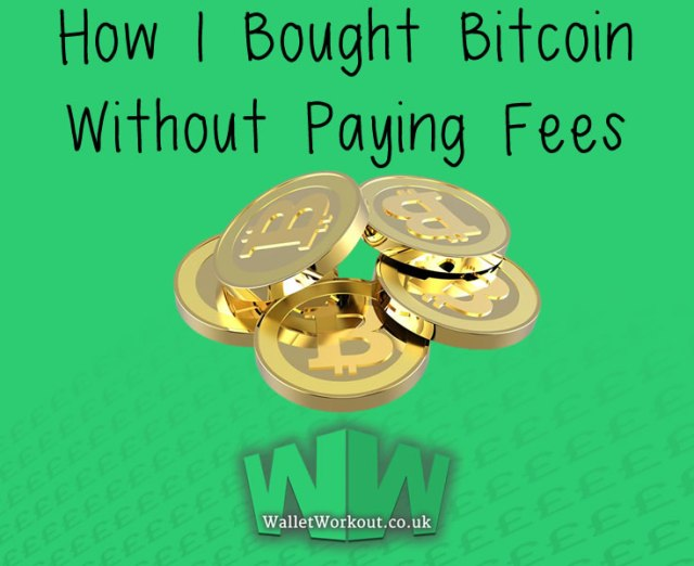 How I Bought Bitcoin Without Paying Fees