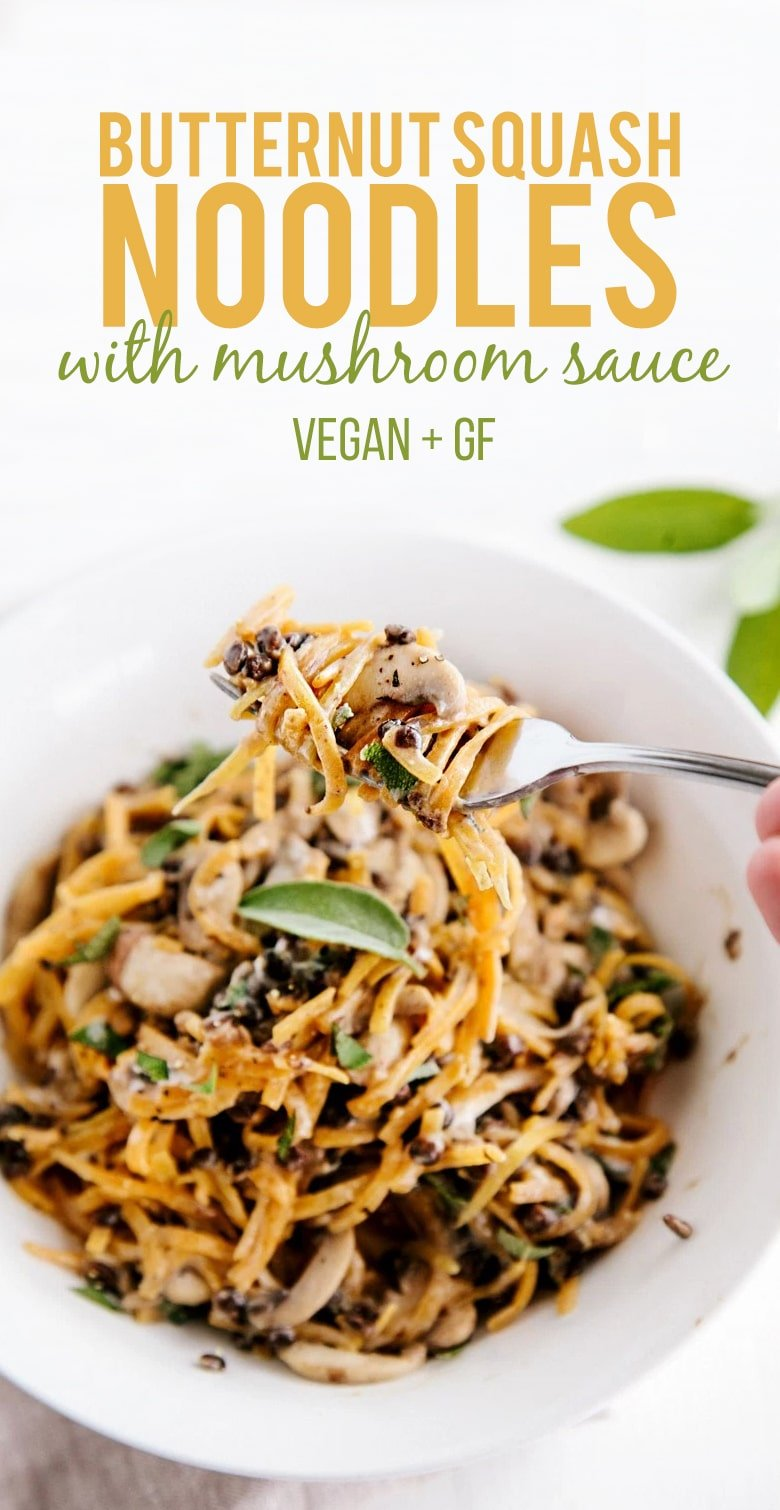Butternut Squash Noodles with Creamy Garlic Mushrooms & Lentils (Vegan + GF)