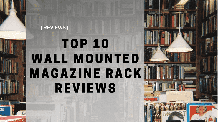 wall mounted magazine racks reviews