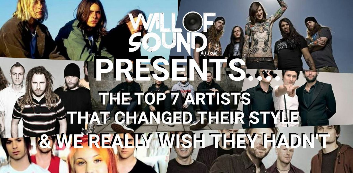 THE TOP 7 BANDS THAT CHANGED THEIR STYLE AND WE REALLY WISH THEY HADN'T