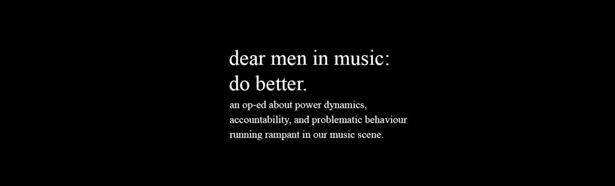 Dear Men in Music: Do Better.