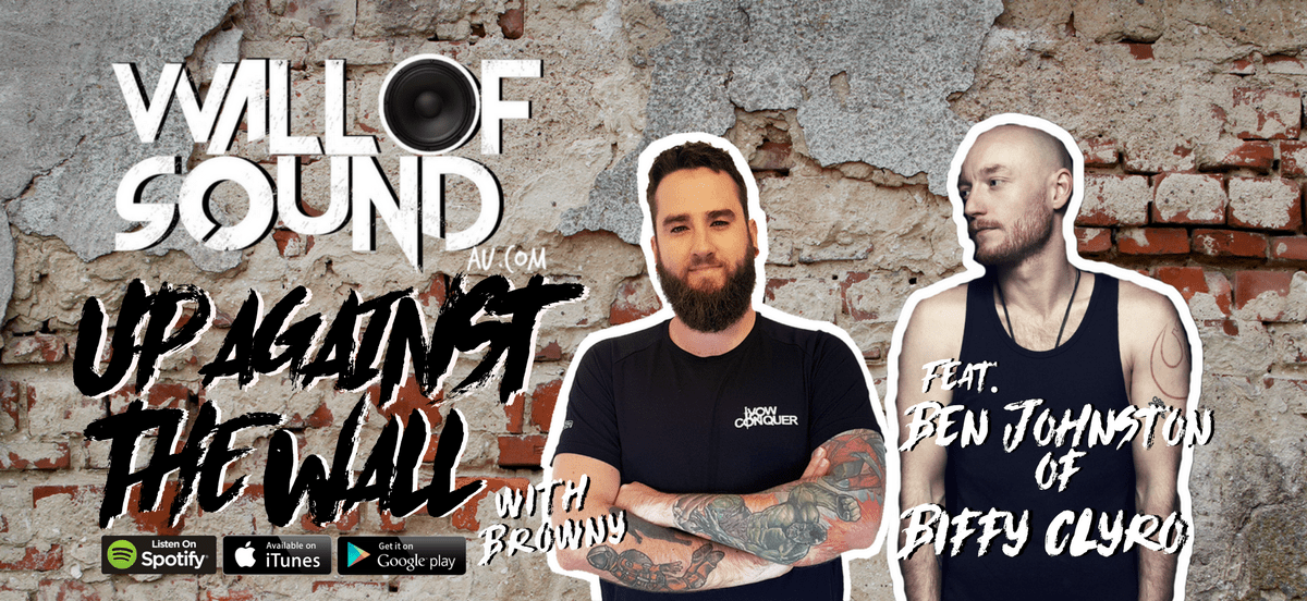 Wall of Sound: Up Against The Wall Episode #38 feat. Ben Johnston of Biffy Clyro is OUT NOW