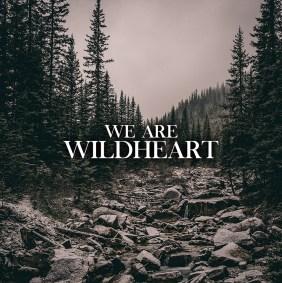 wildheart we are