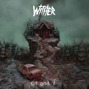 wither - rot and i ep cover