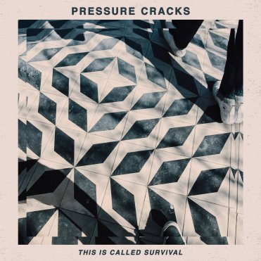 pressure cracks - this is survival ep