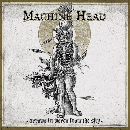 Machine Head - Arrows in Words From the Sky