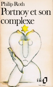 ROTH, Philip Portnoy et son complexe (GALLIMARD, Folio, 1970)