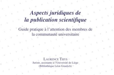 THYS Laurence, Aspects juridiques de la publication scientifique (CIUF, 2009)