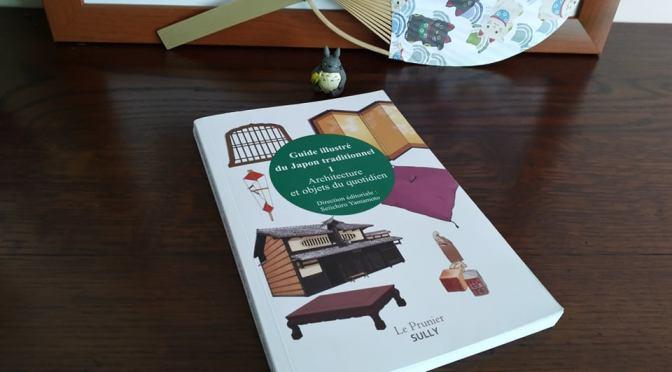 Guide illustré du Japon traditionnel – 1 – Architecture et objets du quotidien