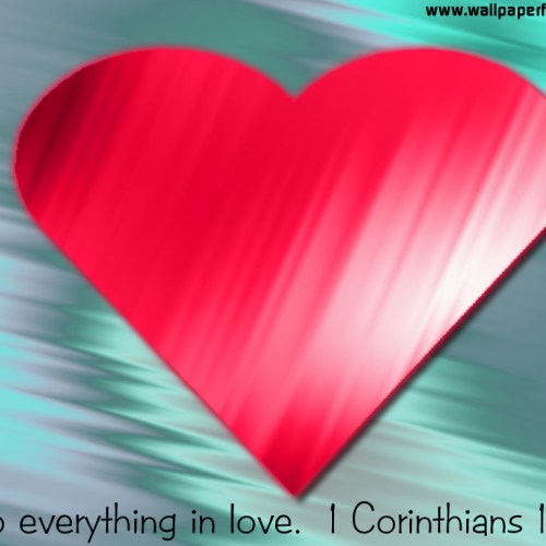 1 Corinthians 16:14 christian wallpaper free download. Use on PC, Mac, Android, iPhone or any device you like.